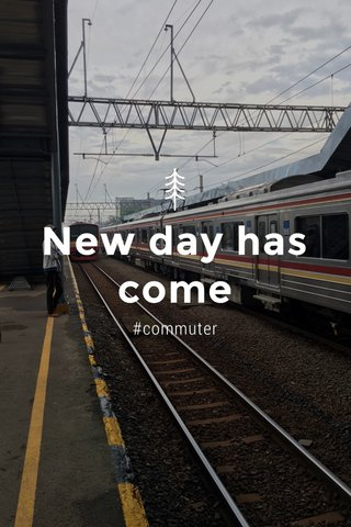 New day has come #commuter