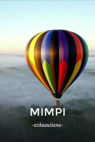 MIMPI -azkaauliana-