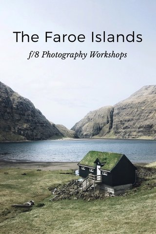 The Faroe Islands f/8 Photography Workshops