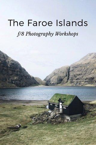 The Faroe Islands f/8 Photography Workshops