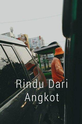 Rindu Dari Angkot