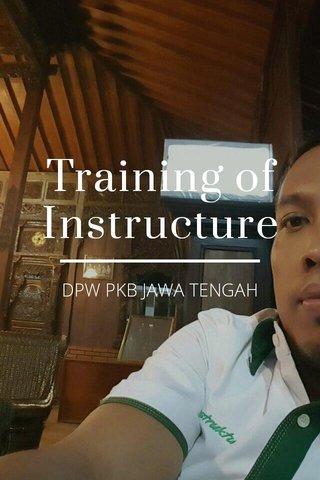Training of Instructure DPW PKB JAWA TENGAH