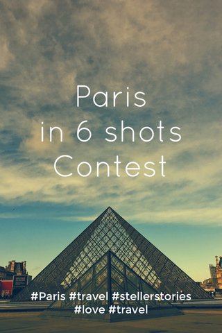 Paris in 6 shots Contest #Paris #travel #stellerstories #love #travel