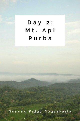Day 2: Mt. Api Purba Gunung Kidul, Yogyakarta