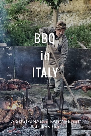 BBQ in ITALY A SUSTAINABLE FARM FEAST #stellervideo