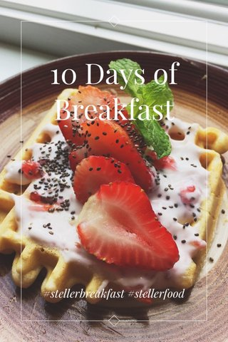 10 Days of Breakfast #stellerbreakfast #stellerfood