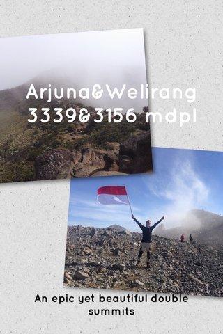 Arjuna&Welirang 3339&3156 mdpl An epic yet beautiful double summits