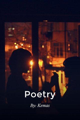 Poetry By: Kemas