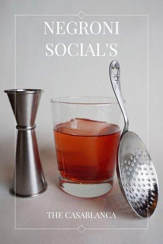 NEGRONI SOCIAL'S THE CASABLANCA