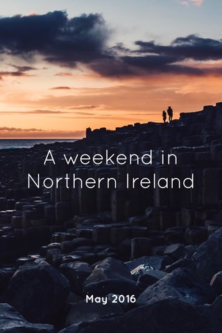 A weekend in Northern Ireland May 2016