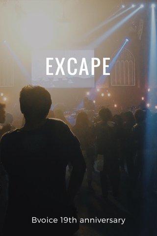 EXCAPE Bvoice 19th anniversary