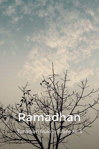Ramadhan Tunaikan Rukun Islam ke-3