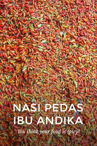 NASI PEDAS IBU ANDIKA You think your food is spicy?