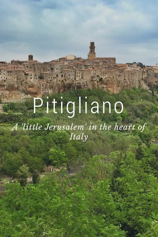 Pitigliano A 'little Jerusalem' in the heart of Italy