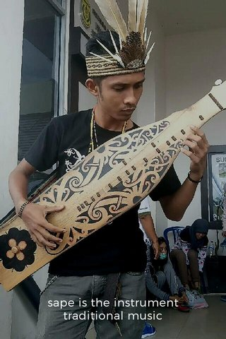 sape is the instrument traditional music