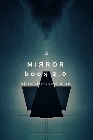 MIЯROR booʞ 2.0 blue dressed man