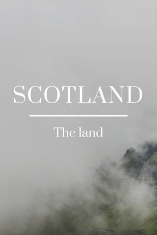 SCOTLAND The land