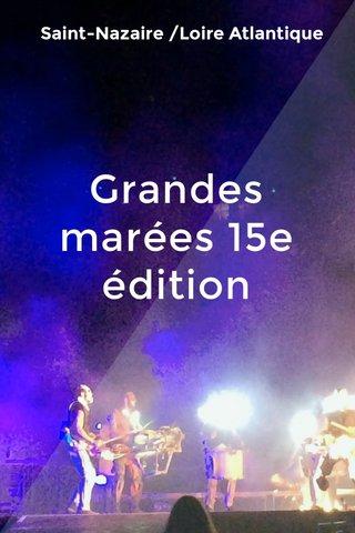 Grandes marées 15e édition Saint-Nazaire /Loire Atlantique