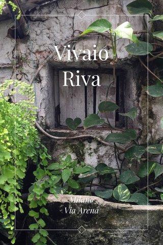 Vivaio Riva Milano Via Arena