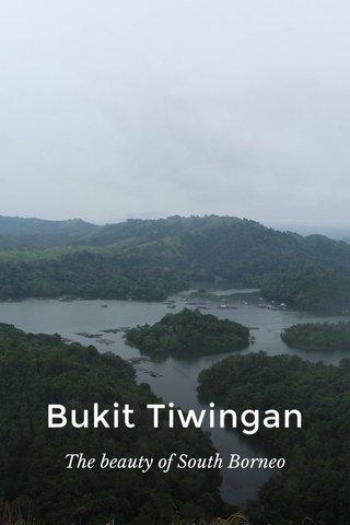 Bukit Tiwingan The beauty of South Borneo