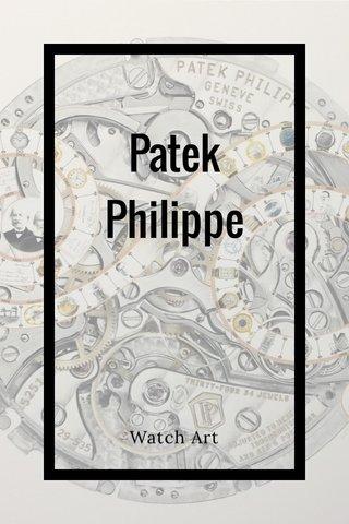 Patek Philippe Watch Art