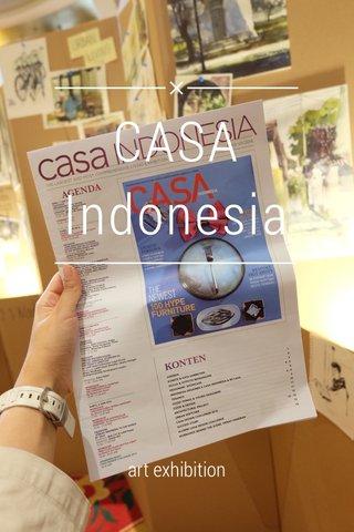 CASA Indonesia art exhibition