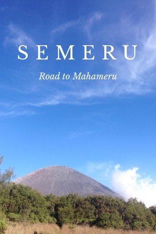 SEMERU Road to Mahameru