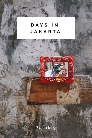 DAYS IN JAKARTA Petak 9