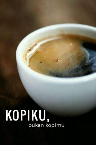 KOPIKU, bukan kopimu
