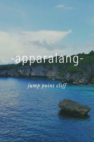 -apparalang- jump point cliff
