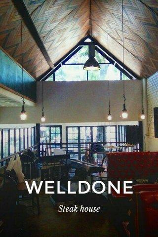 WELLDONE Steak house