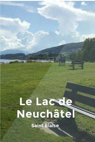 Le Lac de Neuchâtel Saint Blaise