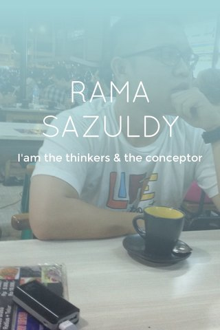 RAMA SAZULDY I'am the thinkers & the conceptor
