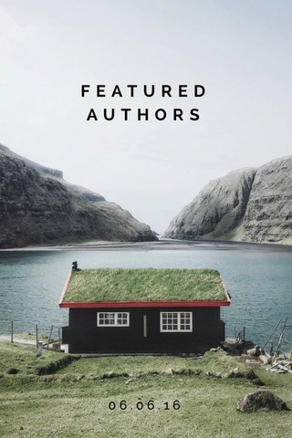 FEATURED AUTHORS 06.06.16