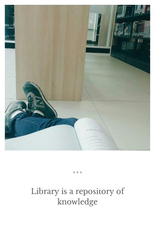 Library is a repository of knowledge
