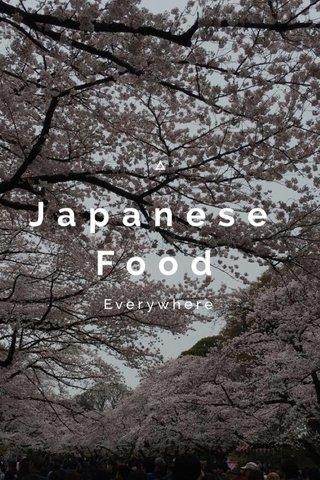 Japanese Food Everywhere