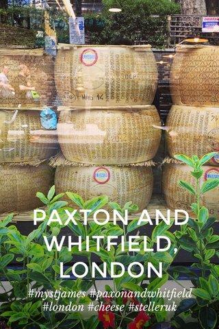 PAXTON AND WHITFIELD, LONDON #mystjames #paxonandwhitfield #london #cheese #stelleruk