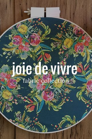 joie de vivre fabric collection
