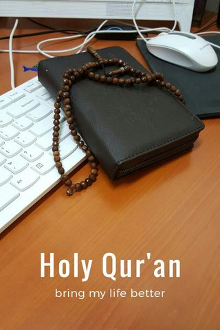Holy Qur'an bring my life better