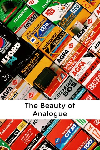 The Beauty of Analogue