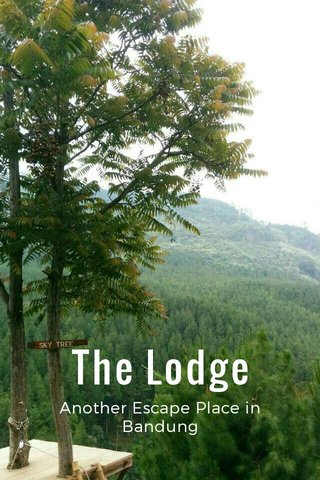 The Lodge Another Escape Place in Bandung