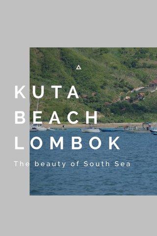 KUTA BEACH LOMBOK The beauty of South Sea