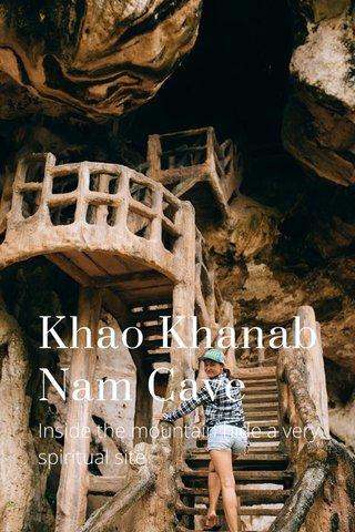 Khao Khanab Nam Cave Inside the mountain hide a very spiritual site
