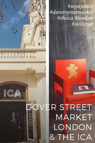 DOVER STREET MARKET LONDON & THE ICA #mystjames #doversyreetmarket #theica #london #stelleruk