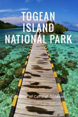 TOGEAN ISLAND NATIONAL PARK Paradise of Central Sulawesi
