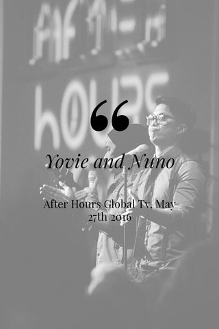 Yovie and Nuno After Hours Global Tv, May 27th 2016