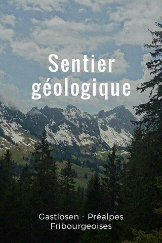 Sentier géologique Gastlosen - Préalpes Fribourgeoises