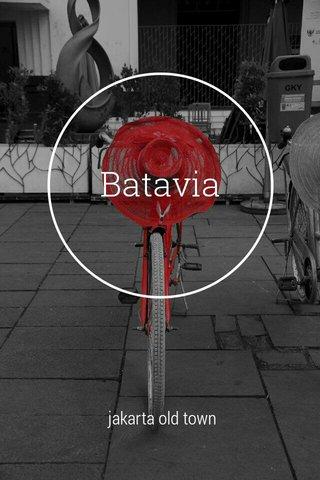 Batavia jakarta old town