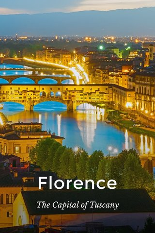 Florence The Capital of Tuscany