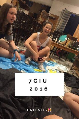 7GIU 2016 FRIENDS👩❤️👩